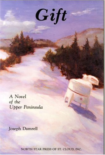Gift: A Novel of the Upper Peninsula