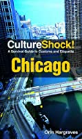CultureShock! Chicago: A Survival Guide to Customs and Etiquette Front Cover
