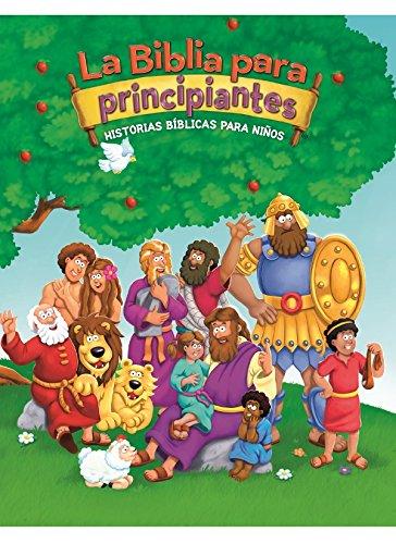 La Biblia para principiantes: Historias bíblicas para niños (The Beginner's Bible)