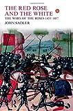 The Red Rose and the White, John Sadler, 1405823607