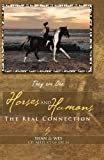 Horses and Humans the Real Connection, Shan De Wey, 1462854540