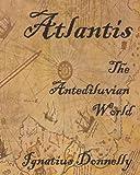 Atlantis: The Antediluvian World: Fully Illustrated