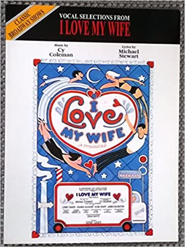 vocal selections from i love my wife classic broadway shows