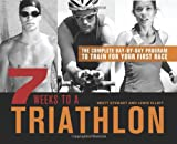 7 Weeks to a Triathalon, Brett Stewart and Lewis Elliot, 1612430961