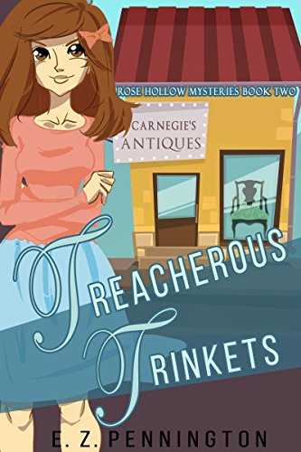 Treacherous Trinkets (Rose Hollow Mysteries Book 2) by [Pennington, E.Z.]