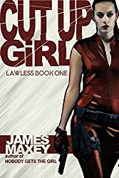 Cut Up Girl: Lawless Book One