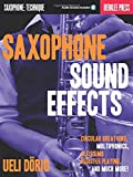 Saxophone Sound Effects: Circular Breathing, Multiphonics, Altissimo Register Book & Online Audio