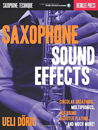 Saxophone Sound Effects: Circular Breathing, Multiphonics, Altissimo Register Book & Online - Register Online Store