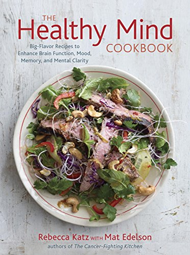 The Healthy Mind Cookbook: Big-Flavor Recipes to Enhance Brain Function, Mood, Memory, and Mental Clarity (World Record Land Speed)