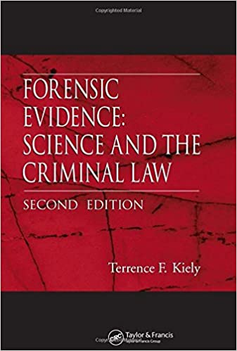 Amazon Com Forensic Evidence Science And The Criminal Law Second Edition 9780849328589 Kiely Terrence F Books