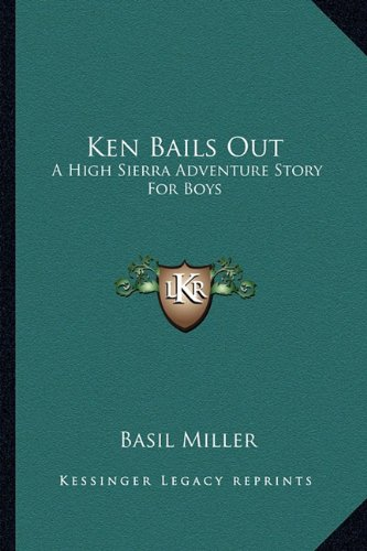 Download Ken Bails Out: A High Sierra Adventure Story For Boys ebook