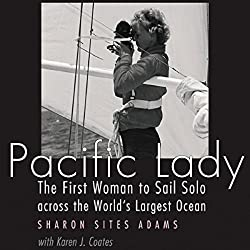 Pacific Lady: The First Woman to Sail Solo Across the World's Largest Ocean