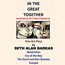 In the Great Together: One-Act Plays Audiobook by Seth Alan Barkas Narrated by Lynn Carnefix