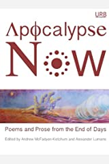 Apocalypse Now: Poems and Prose from the End of Days Paperback