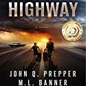 Highway: A Post-Apocalyptic Tale of Survival Audiobook by John Q. Prepper, M. L. Banner Narrated by Mikael Naramore