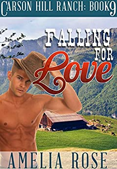 Falling For Love (Contemporary Cowboy Romance) (Carson Hill Ranch Book 9) by [Rose, Amelia]