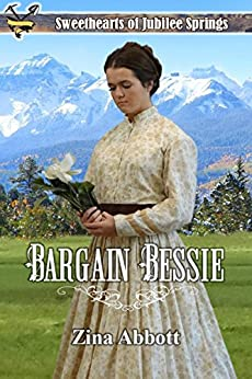 Bargain Bessie (Sweethearts of Jubilee Springs Book 7) by [Abbott, Zina, Springs, Sweethearts Jubilee, Americana, Sweet]