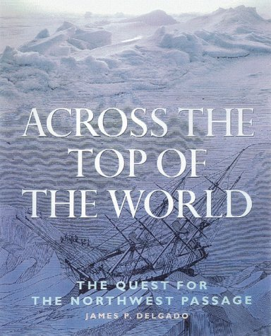Top Across - Across the Top of the World: The Quest for the Northwest Passage