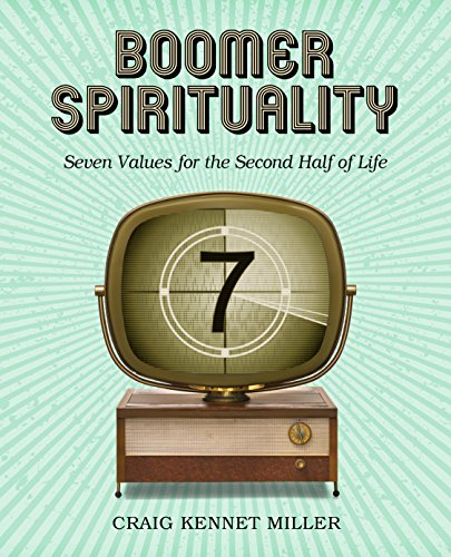 boomer-spirituality-seven-values-for-the-second-half-of-life