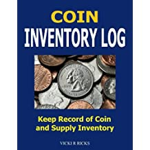 Coin Inventory Log: Coin Collectors inventory log for coins and supplies. Great for people of all ages who like coin collecting.