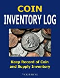 Coin Inventory Log: Coin Collectors inventory log