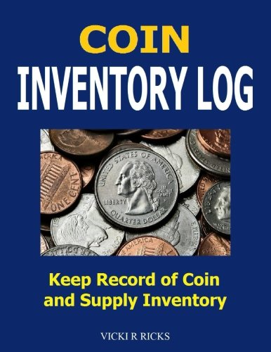 (Coin Inventory Log: Coin Collectors inventory log for coins and supplies. Great for people of all ages who like coin collecting.)