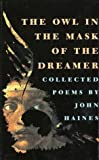 img - for The Owl in the Mask of the Dreamer: Collected Poems book / textbook / text book