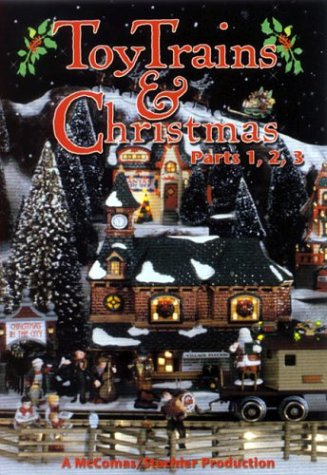 (Toy Trains & Christmas, Parts 1, 2, 3)