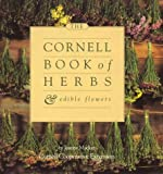 Cornell Book of Herbs and Edible Flowers, Jeanne Mackin, 1577530152