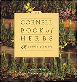 Cornell Book of Herbs and Edible Flowers