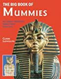 The Big Book of Mummies, Claire Llewellyn, 0872266567