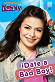 I Date a Bad Boy (iCarly) by Nickelodeon (2011-01-06)