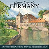 Karen Brown's Germany: Exceptional Places to Stay & Itineraries 2006