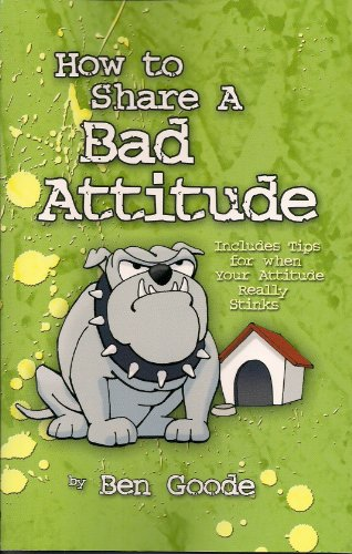 How to Share a Bad Attitude