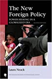 The New Foreign Policy: Power Seeking in a Globalized Era (New Millennium Books in International Studies), Laura Neack, 0742556328