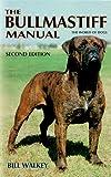 Bullmastiff Manual, Bill Walkey, 1852790350