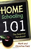 Homeschooling 101, Mark Field and Christine Field, 0805444335