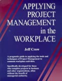 Applying Project Management in the Workplace, , 0966046900