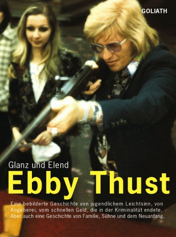 Ebby Thust, Glanz und Elend