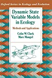 Dynamic State Variable Models in Ecology: Methods and Applications (Oxford Series in Ecology and Evolution)