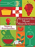 Mozzarella Most Murderous, Nancy Fairbanks, 1597221090