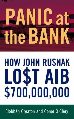 Panic at the Bank: How John Rusnak Lost AIB $700 Million