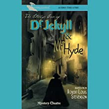 The Strange Case of Dr. Jekyll and Mr. Hyde (Dramatized) Audiobook by Robert Louis Stevenson Narrated by  full cast