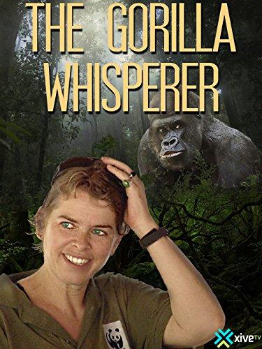 The Gorilla Whisperer: My Gorilla Life<br>Rent or Buy Movie