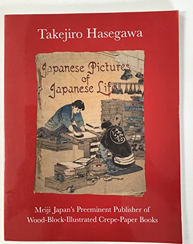 Takejiro Hasegawa: Meiji Japan's preeminent publisher of wood-block-illustrated crepe-paper books (Peabody Essex Museum collections)