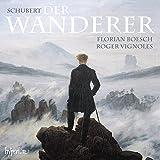 Schubert: Der Wanderer [Florian Boesch, Roger Vignoles] [Hyperion: CDA68010]