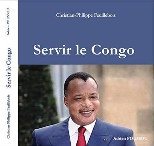 Servir le Congo Christian-Philippe Feuillebois