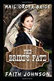 Mail Order Bride: The Bride's Fate: Clean and Wholesome Western Historical Romance (Loveable Mail Order Brides) by  Faith Johnson in stock, buy online here