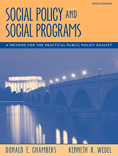 Social Policy and Social Programs: A Method for the Practical Public Policy Analyst