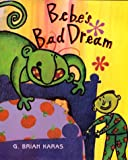 Bebe's Bad Dream, G. Brian Karas, 0688161839